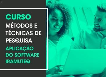 Curso Métodos e Técnicas de Pesquisa - Aplicação do Software Iramuteq