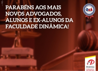 Parabéns aos mais novos advogados, alunos e ex-alunos da Faculdade Dinâmica!
