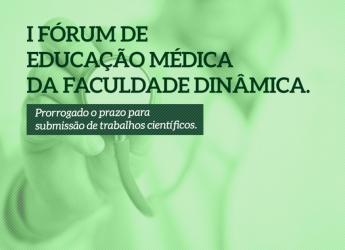 I Fórum de Educação Médica da Faculdade Dinâmica